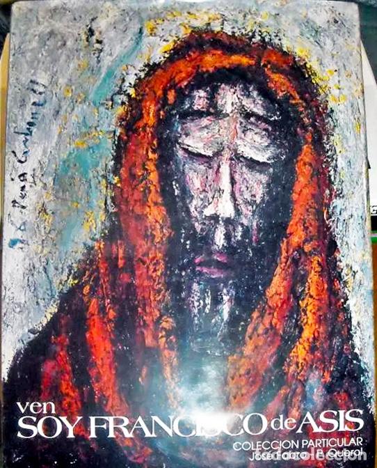 VEN SOY FRANCISCO DE ASIS, OBRA DE PERIS CARBONELL, COLECCIÓN PARTICULAR JOSÉ FABRA-P. QUEROL (Libros de Segunda Mano - Bellas artes, ocio y coleccionismo - Pintura)