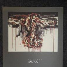Libros de segunda mano: ANTONIO SAURA. PINTURAS 1956-1985. CATÁLOGO EXPOSICIÓN 1989 MINISTERIO DE CULTURA . Lote 164583206