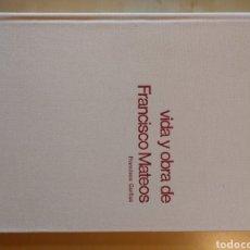 Libros de segunda mano: VIDA Y OBRA DE FRANCISCO MATEOS. FRANCISCO GARFIAS.. Lote 164710302