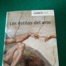 Libros de segunda mano: SABER VER. LOS ESTILOS DEL ARTE. Lote 165034810