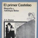 Libros de segunda mano: EL PRIMER CASTELAO. BIOGRAFIA Y ANTOLOGIA ROTAS. DURAN. Lote 165064858