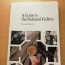 Libros de segunda mano: A GUIDE TO THE NATIONAL GALLERY (HOMAN POTTERTON). Lote 165128434