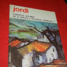 Libros de segunda mano: JORDI MERCADE - MAESTROS ACT. PINTURA Y ESCULTURA CATALANAS 10 1974 - CON ILUSTRACION DEDICATORIA. Lote 165595770