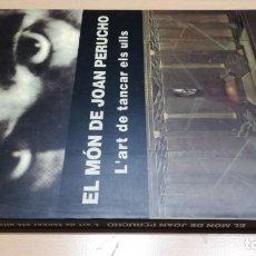 Libros de segunda mano: EL MÓN DE JOAN PERUCHO / L'ART DE TANCAR ELS ULLS / JULIA GUILLAMON / LUNWERG/ F404. Lote 165655154