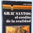 Libros de segunda mano: GRAU SANTOS: EL CRÉDITO DE LA REALIDAD. Lote 165681658