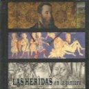 Libros de segunda mano: DEDICADO POR EL AUTOR. OLGA MARQUES SERRANO. LAS HERIDAS EN LA PINTURA. Lote 165726418