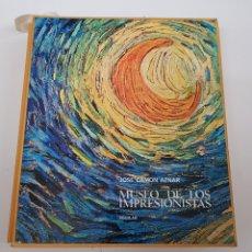 Libros de segunda mano: MUSEO DE LOS IMPRESIONISTAS. JOSE CAMON AZNAR. LIBROFILM AGUILAR. - ARM22. Lote 165775870