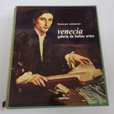 Libros de segunda mano: VENECIA. GALERÍA DE BELLAS ARTES. VALCANOVER, FRANCESCO. COL LIBROFILM. ED. AGUILAR. MADRID - ARM22. Lote 165776678