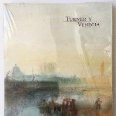 Libros de segunda mano: TURNER Y VENECIA. CATÁLOGO FUNDACIÓN LA CAIXA. NUEVO Y PRECINTADO.. Lote 165840122