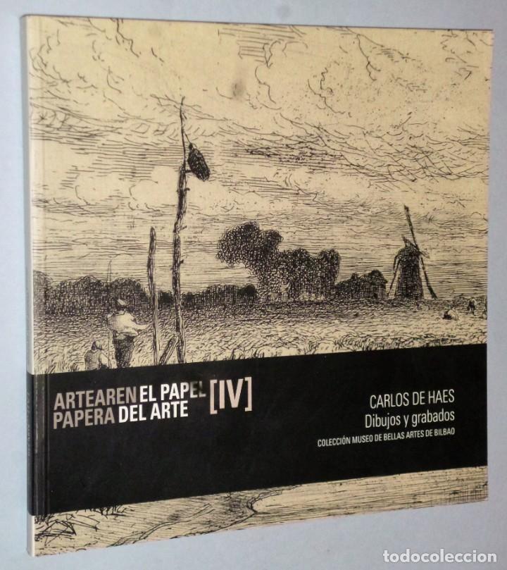 CARLOS DE HAES. DIBUJOS Y GRABADOS. COLECCIÓN MUSEO DE BELLAS ARTES DE BILBAO (Libros de Segunda Mano - Bellas artes, ocio y coleccionismo - Pintura)