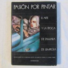Libros de segunda mano: PASIÓN POR PINTAR. EL ARTE Y LA ÉPOCA DE TAMARA DE LEMPICKA 1988. Lote 166322422