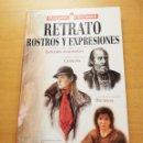 Libros de segunda mano: RETRATO. ROSTROS Y EXPRESIONES (MANUALES PARRAMÓN). Lote 166339770
