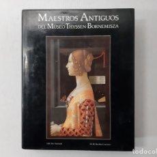 Libros de segunda mano: MAESTROS ANTIGUOS DEL MUSEO THYSSEN-BORNEMISZA (MAESTROS MODERNOS, MAE - THYSSEN-BORNEMISZA, MUSEO;. Lote 182260910