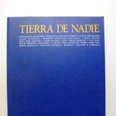 Libri di seconda mano: TIERRA DE NADIE. MUSEO DE BELLAS ARTES DE BILBAO. Lote 166383398