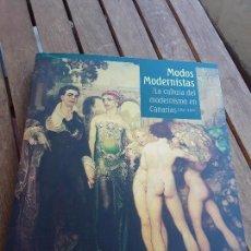 Libros de segunda mano: MODOS MODERNISTAS. LA CULTURA DEL MODERNISMO EN CANARIAS 1900/1925. EXCELENTE ESTADO. NESTOR.. Lote 166403354