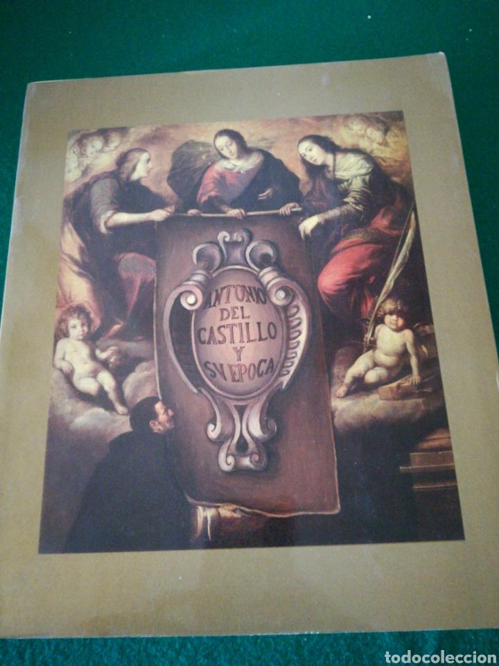ANTONIO DEL CASTILLO Y SU EPOCA ...CATALOGO EXPOSICION (Libros de Segunda Mano - Bellas artes, ocio y coleccionismo - Pintura)