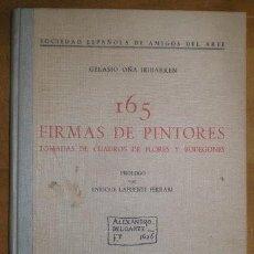 Libros de segunda mano: OÑA IRIBARREN, GELASIO: 165 FIRMAS DE PINTORES TOMADAS DE CUADROS DE FLORES Y BODEGONES.. Lote 166825706