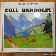 Libros de segunda mano: LIBRO GALERÍA DE ARTISTAS: COLL BARDOLET, FIRMADO Y FECHADO. 1984. Lote 166931376