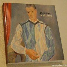 Libros de segunda mano: PICASSO Y EL CIRCO - 125 ANIVERSARIO - MUSEO PICASSO - FONDATION PIERRE GIANADDA,SUIZA. Lote 166954408