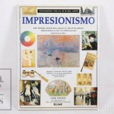 Libros de segunda mano: LIBRO IMPRESIONISMO, JUDE WELTON - COL. TESTIMONIO VISUAL DEL ARTE - ED. BLUME, 1994. Lote 167019120