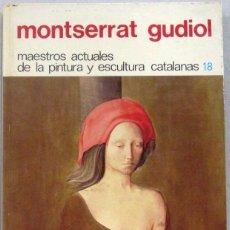 Libros de segunda mano: MONTSERRAT GUDIOL - MAESTROS ACTUALES DE LA PINTURA Y ESCULTURA CATALANAS - TAPA DURA. Lote 167576708