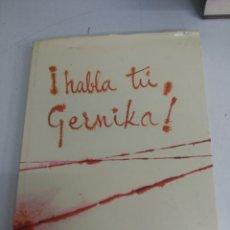 Libros de segunda mano: LIBRO ¡HABLA TU GERNIKA!. Lote 167705308