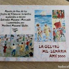 Libros de segunda mano: SALVADOR MASANA, LA GELTRÚ MIL.LENÀRIA, 2000- FESTES DE VILANOVA I LA GELTRÚ (COMENTADES HERIBERT).. Lote 167961096