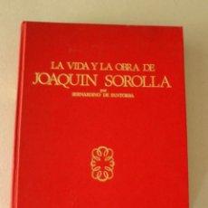 Libros de segunda mano: LA VIDA Y LA OBRA DE JOAQUIN SOROLLA BERNARDINO DE PANTORBA EDICION LIMITADA TIRADA 3000 EJEMPLARES. Lote 167967204