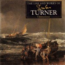 Libros de segunda mano: LIBRO THE LIFE AND WORKS OF TURNER - CLARENCE JONES (EN INGLES). Lote 167992652