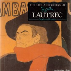 Libros de segunda mano: LIBRO THE LIFE AND WORKS OF LAUTREC - NATHANIEL HARRIS (EN INGLES). Lote 167992852