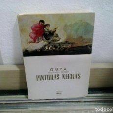 Libros de segunda mano: LMV - PINTURAS NEGRAS. GOYA - MUSEO DEL PRADO. Lote 168029224