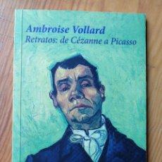 Libros de segunda mano: RETRATOS: DE CÈZANNE A PICASSO- AMBROISE VOLLARD, CASIMIRO LIBROS 2014.. Lote 168082252