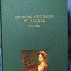 Libros de segunda mano: ZACARÍAS GONZÁLEZ VELÁZQUEZ (1763-1834) BERTHA NÚÑEZ. BBVA. 2000.. Lote 168510378