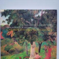 Libros de segunda mano: DE CANALETTO A KANDINSKY - OBRAS MAESTRAS DE LA COLECCIÓN THYSSEN-BORNEMISZA. Lote 168588257