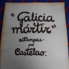 Libros de segunda mano: GALICIA MARTIR. ESTAMPAS POR CASTELAO. AKAL EDITOR, 1976. 170 GRAMOS.. Lote 168594648