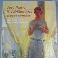 Libros de segunda mano: JOSÉ MARÍA VIDAL-QUADRAS. POETA DEL CONTRALUZ. ISABEL COLL MIRABENT. BUSTAMANTE ED. - 2007. NUEVO.. Lote 168675436