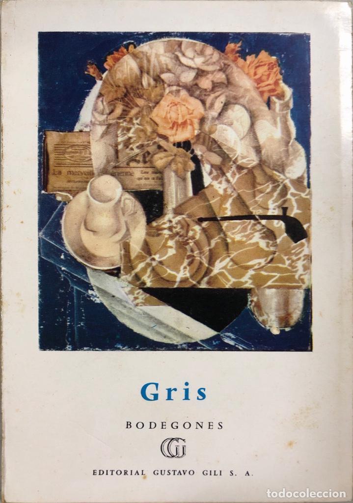 GRIS. BODEGONES. POR FRANK ELGAR. EDITORIAL GUSTAVO GILI. BARCELONA, 1961 (Libros de Segunda Mano - Bellas artes, ocio y coleccionismo - Pintura)
