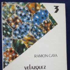 Libros de segunda mano: VELÁZQUEZ PÁJARO SOLITARIO. RAMÓN GAYA.. Lote 169032557