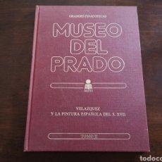 Libros de segunda mano: GRANDES PINACOTECAS. MUSEO DEL PRADO. VELAZQUEZ Y LA PINTURA ESPAÑOLA S. XVII. TOMO 2. Lote 169071642
