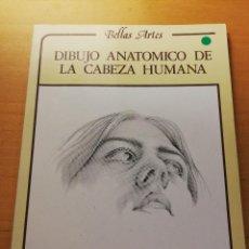 Libros de segunda mano: DIBUJO ANATÓMICO DE LA CABEZA HUMANA (LOUISE GORDON) DAIMON. Lote 169080888