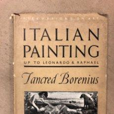 Libros de segunda mano: ITALIAN PAINTING (UP TO THE TIME OF LEONARDO AND RAPHAEL). TANCRED BORENIUS. AVALON PRESS (1945). Lote 169117877
