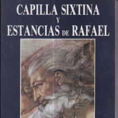Libros de segunda mano: CAPILLA SIXTINA Y ESTANCIAS DE RAFAEL. Lote 169414628