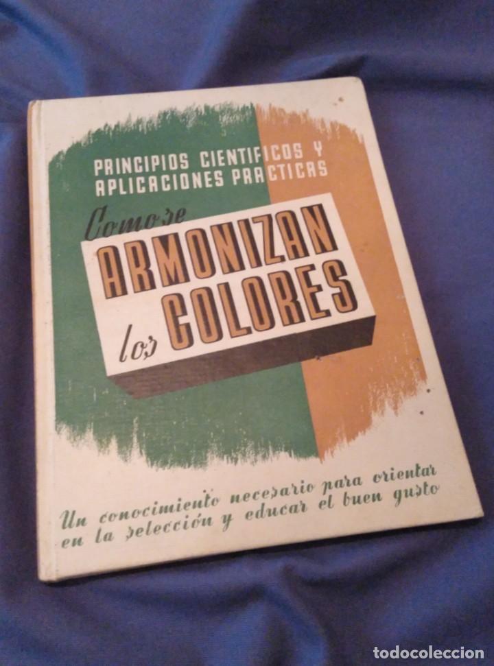 CÓMO SE ARMONIZAN LOS COLORES. LEDA 1961 (Libros de Segunda Mano - Bellas artes, ocio y coleccionismo - Pintura)