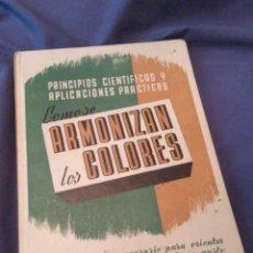 Libros de segunda mano: CÓMO SE ARMONIZAN LOS COLORES. LEDA 1961. Lote 169445092