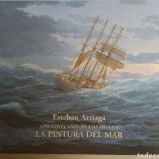 Libros de segunda mano: LA PINTURA DEL MAR/ESTEBAN ARRIAGA. Lote 169471614