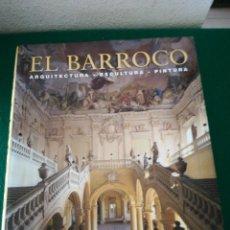 Libros de segunda mano: EL BARROCO ARQUITECTURA ESCULTURA PINTURA. Lote 169885128