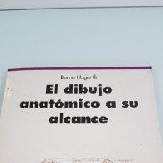 Libros de segunda mano: EL DIBUJO ANATÓMICO A SU ALCANCE BURNE HOGARTH. Lote 170197997