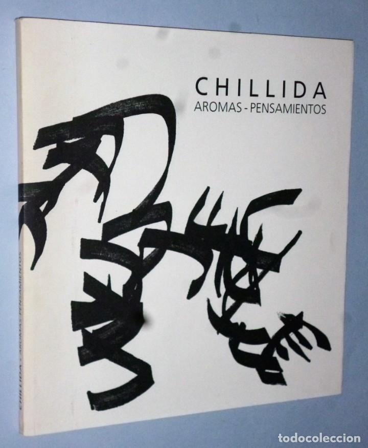 CHILLIDA. AROMAS-PENSAMIENTOS (Libros de Segunda Mano - Bellas artes, ocio y coleccionismo - Pintura)