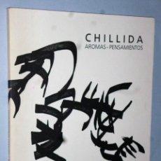 Libros de segunda mano: CHILLIDA. AROMAS-PENSAMIENTOS. Lote 170361240