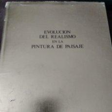 Libros de segunda mano: EVOLUCIÓN DEL REALISMO EN LA PINTURA DE PAISAJE. MONOGRAFÍA POR ANTONIO F. FUSTER. GOYA, REASEGUROS. Lote 170362814